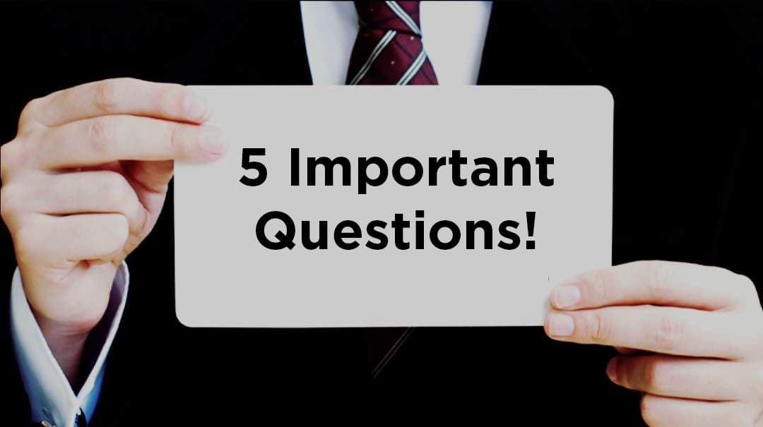 Five Questions Every Communication-Based Leader Should Ask — and Answer!