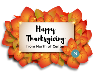 Happy Thanksgiving - North of Center